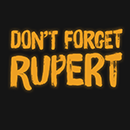 Don't Forget Rupert