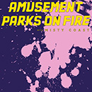 Amusement Parks On Fire
